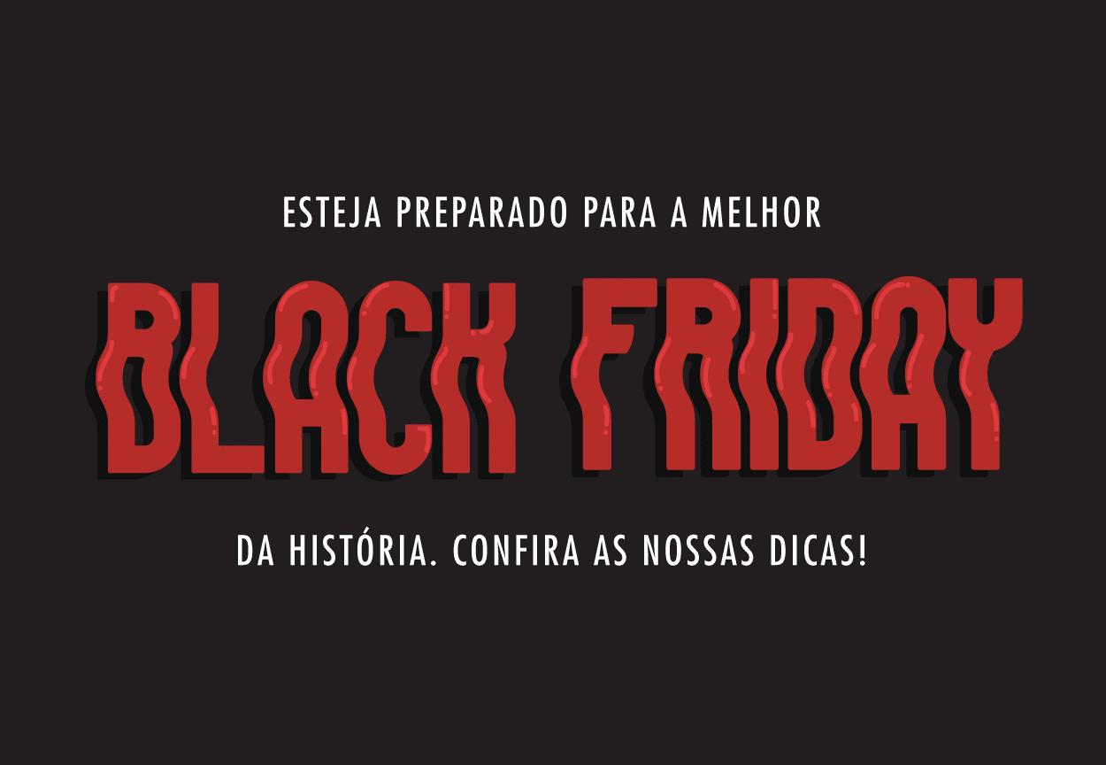 f42578fcf 6 DICAS PARA APROVEITAR O BLACK FRIDAY DA ZEE!